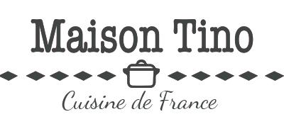 Maison Tino – Cuisine de France